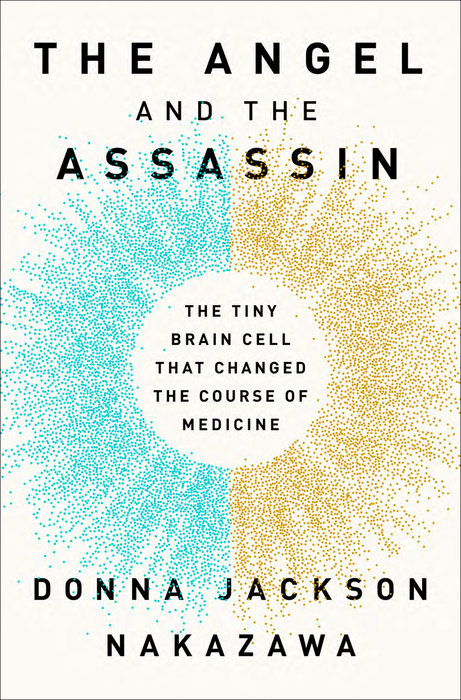 Image for The Angel and the Assassin: The Tiny Brain Cell That Changed the Course of Medicine